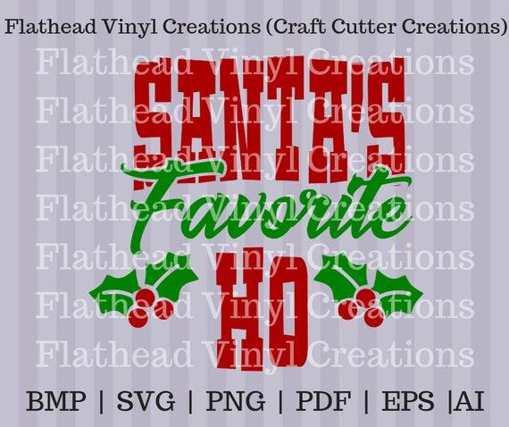 Santa S Favorite Ho Svg Cut Files Etsy