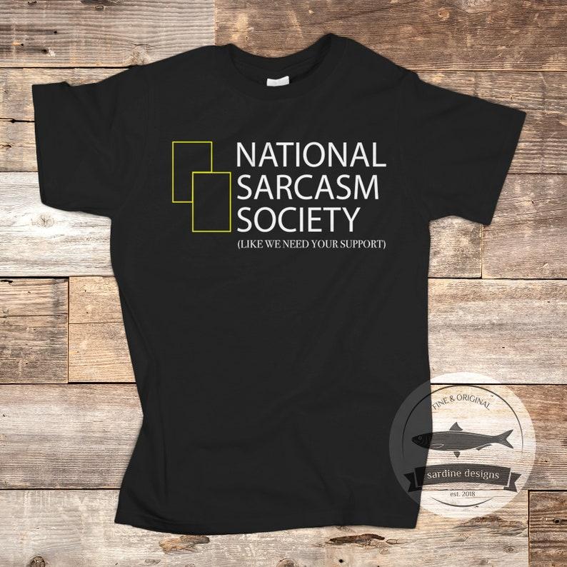 f8d828e2077e National Sarcasm Society Shirt Funny Parody Sarcastic Tee   Etsy