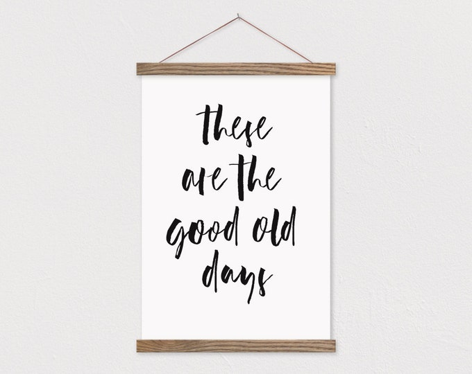 These Are The Good Old Days - Wall Hanging