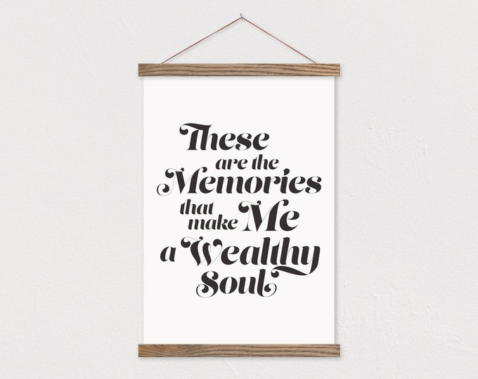 These Are the Memories That Make Me a Wealthy Soul - Farmhouse Sign with Hanging Frame