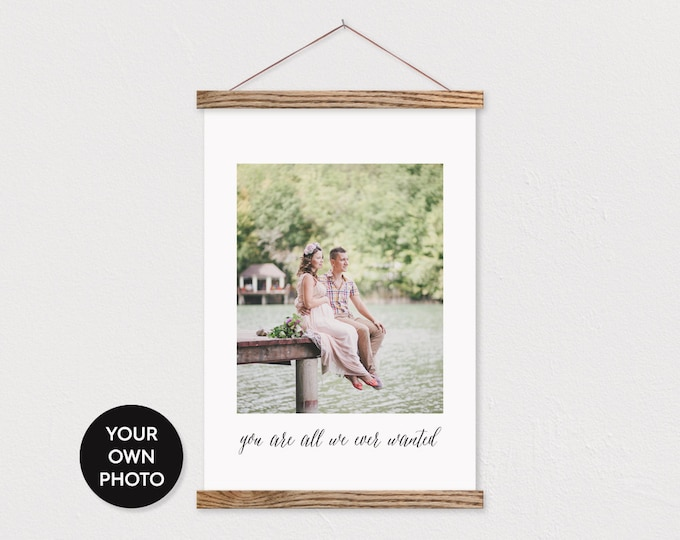 Custom Maternity Message Photo- You were all we ever wanted- Wooden Poster Hanger- Nursery Wall Hanging-Gift for her- Christmas Gift