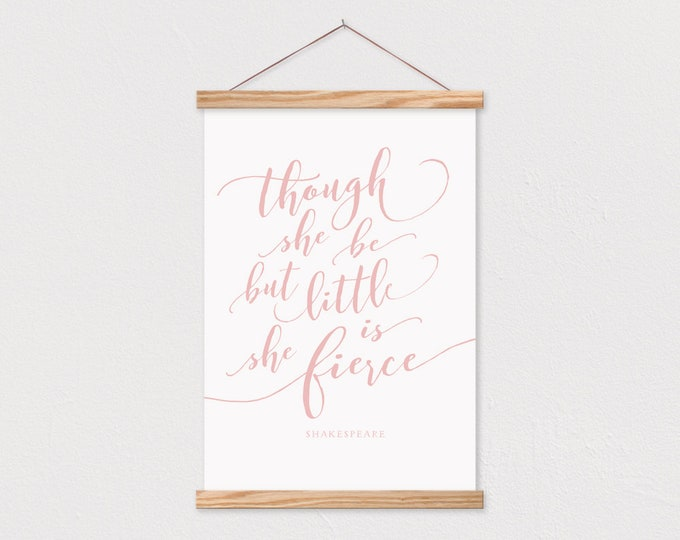 Though She Be But Little Print with Wood Magnetic Poster Frame