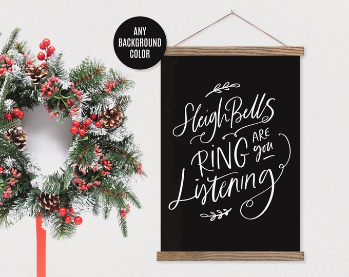 Sleigh Bells Ring! Are you Listening? Winter Wonderland Christmas Jingle Bells Poster