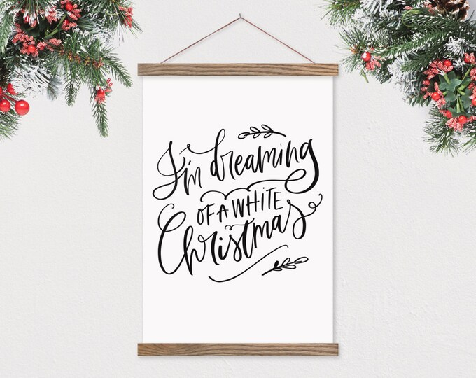 Dreaming of a White Christmas - Farmhouse Christmas Sign