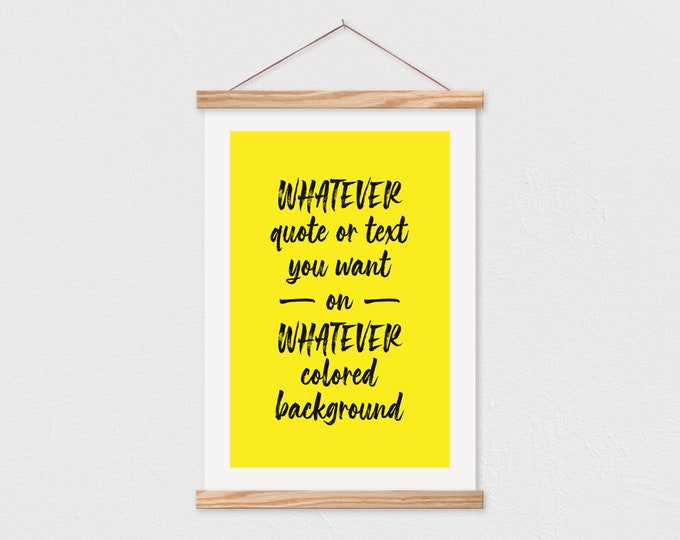 Custom Quote - Bold Brush Style on Yellow or Any Colored Background