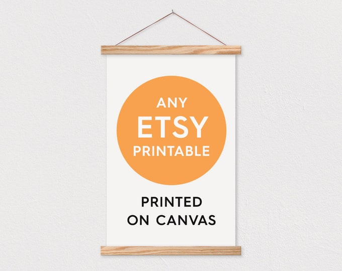 Print Your Etsy Printable on Canvas - Includes Frame!-pix