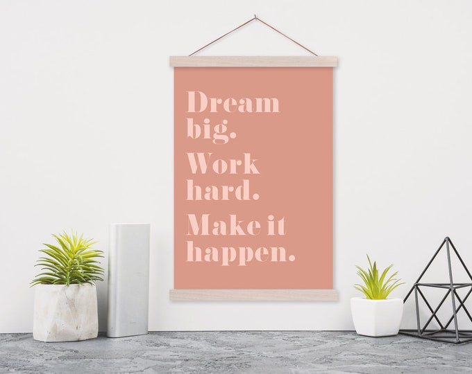 Dream Big. Work Hard. Make It Happen. Pink Poster