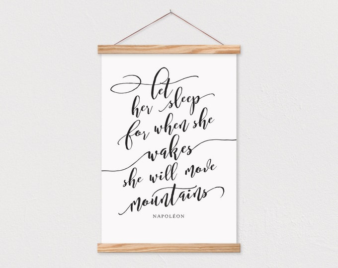 Let her Sleep for when She wakes She Will Move Mountains Nursery Print