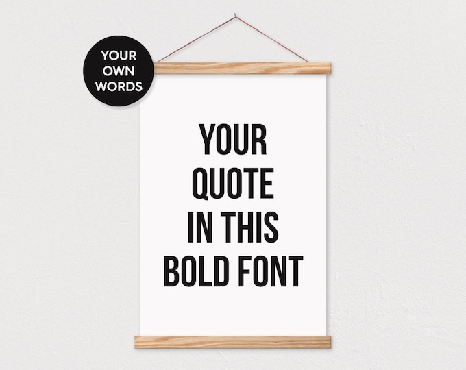 Custom Bold Font Quote Canvas with Wood Magnetic Poster Hanger