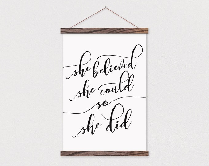 She Believed She Could so She Did Canvas Print with Wood Magnetic Poster Hanger