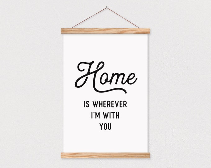 Home is Wherever I'm with you Canvas Print with Magnetic Poster Frame Sticks