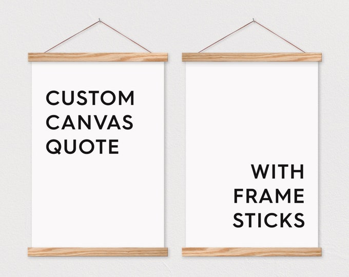 Custom Quote Set of 2 Canvas Posters with Hanging Wood Frame - Wooden Poster Hanger- Calming Wall Decor- Left and Right Pair Quotes or Pix
