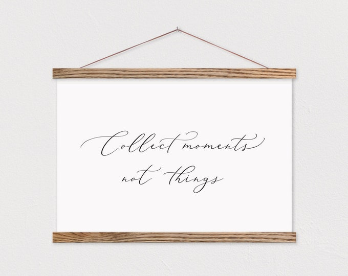Collect Moments Not Things - Art Print Wall Hanging ART