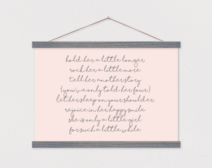 Hold her a little longer - Baby Girl Poem Any Color! ART