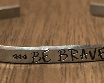 Be Brave Cuff Bracelet, Quote Bracelet, Quote Cuff, Uplifting Quote, Friend Gift, Birthday Gift, Graduation Gift