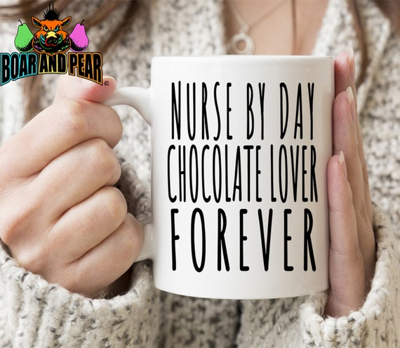 Nurse Mug Nurse By Day Chocolate Lover Forever Gifts For Nurses Nursing School Nurse Gift Ideas Registered Nurse Funny Nurse Gift