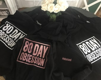 80 Day Obsession Hoodie