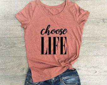 1951032e0b8 Choose Life Shirt