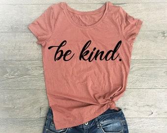 Kindness Shirt, Tshirt Women, Kindness Tshirt, Be Kind Shirt, Kindness, T Shirt Women, Graphic Tee Women, Kindness Shirt Women, Be Kind Top