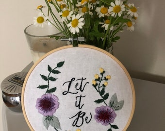 Floral Hand Embroidery - Let It Be