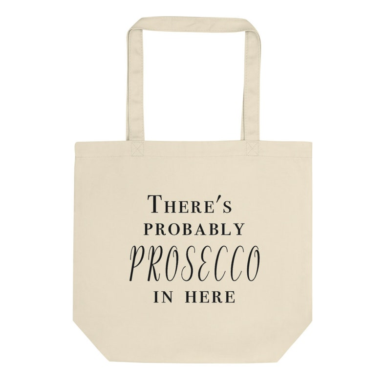 There's Probably Prosecco in Here Tote Bag image 0