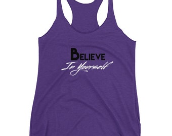 Believe In Yourself Ladies Racerback Workout Tank Top