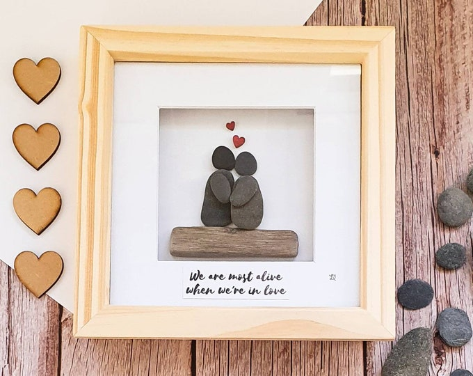 We are Most Alive When We Are In Love, True Love, Soul Mates, No Better Feeling, Valentines Pebble Art, Anniversary Gift For Him or Her
