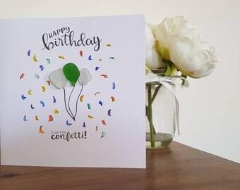 Happy birthday, Greeting Card, Personal Card, Sea glass Art, Balloons, Confetti, Handmade, Made in Cornwall