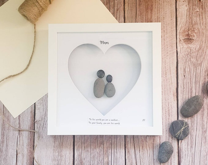 To The World You Are A Mother, To Your Family You Are The World, Pebble Art Mothers Day Frame, Cornish Gift, Love You Mum Always