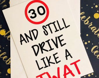 Insulting etsy uk 30 and still drive like a twat funny cards birthday rude offensive humour greeting cards insulting adult humour for him for her m4hsunfo