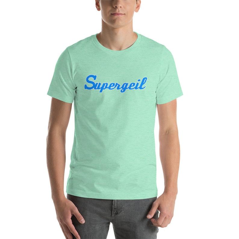 f9c54dffb Supergeil Short-Sleeve Unisex T-Shirt Funny T-Shirt Geil | Etsy
