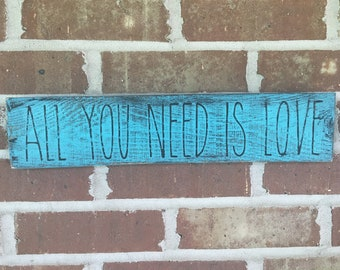 All You Need is Love - wood hanging sign