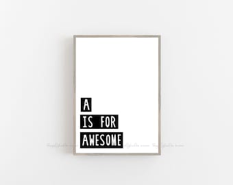 A IS FOR AWESOME Print. Black and White Print. Printable Art. Kids Bedroom Print. Nursery Print. Decor