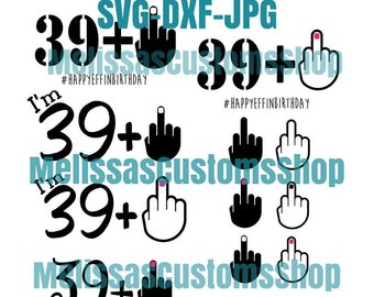 1bf2c1ff 39+middle finger 40th Birthday Funny SVG/DXF file thirty nine plus middle  finger