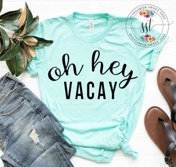 8ad0f189d394a Oh Hey Vacay top vacation top beach shirt Oh Hey Vacay
