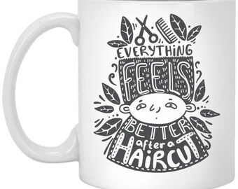 Everything feels better after a haircut 11 oz. White Mug