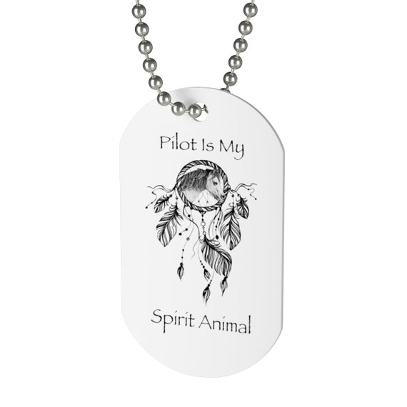 Pilot Is My Spirit Animal Dog Tag Etsy
