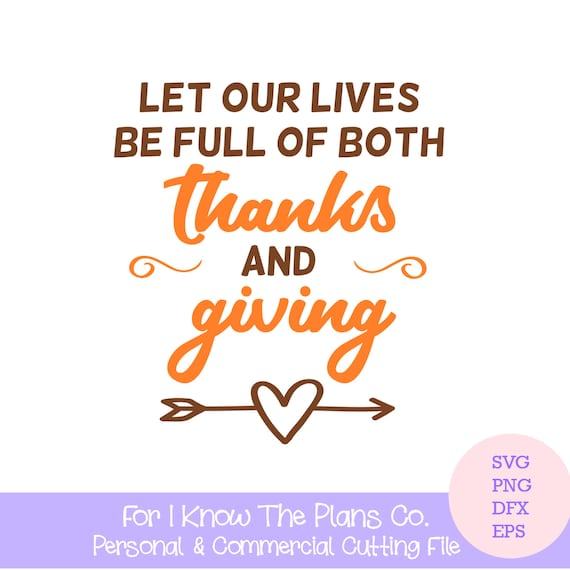 Thanksgiving SVG Cut File Let Our Lives Be Full Of Both Thanks And Giving SVG DXF