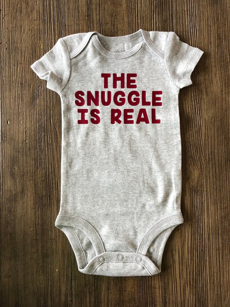 7b4da87f5 The Snuggle is Real Onesie® HTV Vinyl Custom Outfit Baby | Etsy