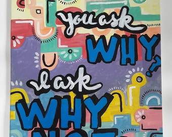 """Bold Quote Painting titled """"Why"""""""