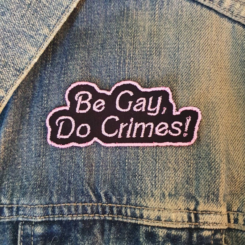Gay Pride Patch Be Gay Do Crime Iron On Patch