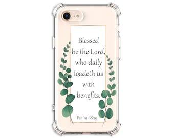 PSALM 68:19 Bible Verse Case, iPhone 6 plus, 7, 7 plus, 8, 8 Plus, X, Xs, Xs MAX, XR, Galaxy S8, S8 Plus, S10, S9, s9 plus, Note 8, Note 9