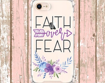 Faith over Fear Quote Phone Case, iPhone 6, 6 plus, 7, 7 plus, 8, 8 Plus, X, Xs, Xs MAX, XR, Galaxy S8, S8 Plus, S9, s9 plus, Note 8, Note 9