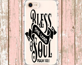 Psalm 103 Bless the Lord, iPhone 6, 6 plus, 7, 7 plus, 8, 8 Plus, X, Xs, Xs MAX, XR, Samsung Galaxy S8, S8 Plus, S9, s9 plus, Note 8, Note 9
