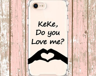 KEKE do you love me, iPhone 6, 6 plus, 7, 7 plus, 8, 8 Plus, X, Xs, Xs MAX, XR, Samsung Galaxy S8, S8 Plus, S9, s9 plus, Note 8, Note 9