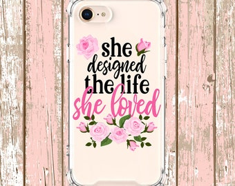 She designed the life she loved, iPhone 6, 6 plus, 7, 7 plus, 8, 8 Plus, X, Xs, Xs MAX, XR, Galaxy S8, S8 Plus, S9, s9 plus, Note 8, Note 9