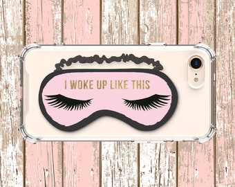 Lashes, I woke up like this Clear iPhone 6, 6 plus, 7, 7 plus, 8, 8 Plus, X, Xs, Xs MAX, XR, Galaxy S8, S8 Plus, S9, s9 plus, Note 8, Note 9