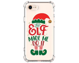 Elf made me do it, Christmas Elf Phone case, iPhone 12, iPhone 12 pro, 12 Pro max, 8, 8 Plus, X, Xs MAX, XR, Galaxy s9 plus, Note 8, Note 9