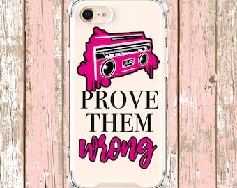 Prove them wrong Quote Case, iPhone 6, 6 plus, 7, 7 plus, 8, 8 Plus, X, Xs, Xs MAX, XR, Galaxy S8, S8 Plus, S9, s9 plus, Note 8, Note 9