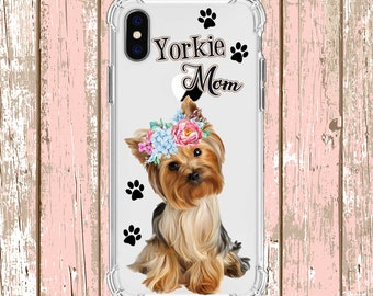 Yorkie Mom Dog Mom gift, iPhone 6, 6 plus, 7, 7 plus, 8, 8 Plus, X, Xs, Xs MAX, XR, Samsung Galaxy S8, S8 Plus, S9, s9 plus, Note 8, Note 9